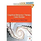 Cognitive Behaviour Therapy Case Studiesby Martin Millar