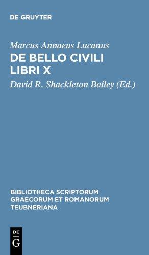 De Bello Civili Libri X (Bibliotheca scriptorum Graecorum et Romanorum Teubneriana) (Latin Edition)