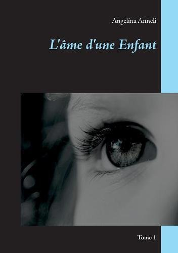 LAme DUne Enfant  [Anneli, Angelina] (Tapa Blanda)