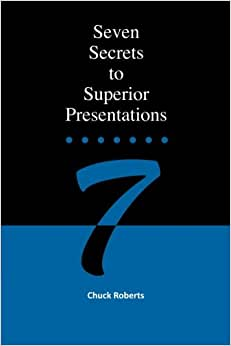 Seven Secrets To Superior Presentations