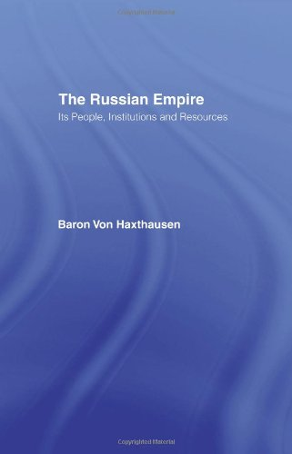 The Russian Empire: Its People, Institutions and Resources (2  Vols) (Russia Through European Eyes)