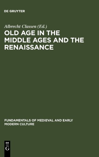Old Age in the Middle Ages and the Renaissance: Interdisciplinary Approaches to a Neglected Topic (Fundamentals of Medie