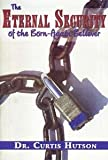 img - for The Eternal Security of the Born-Again Believer book / textbook / text book