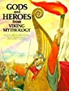 Gods and Heroes from Viking Mythology (The World Mythology Series)
