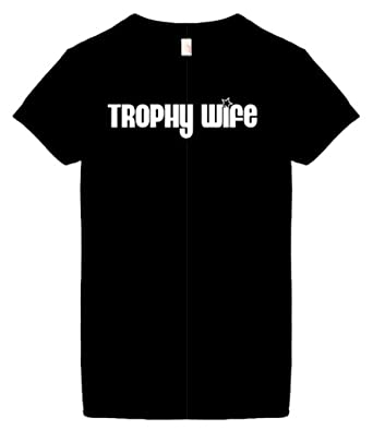 Women's Size S Funny T-Shirt (TROPHY WIFE) Ladies Shirt