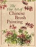 The Fine Art of Chinese Brush Painting