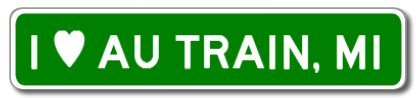 I Love AU TRAIN, MICHIGAN City Limit Sign