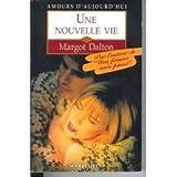 Une nouvelle vie (2280075156) by Margot Dalton