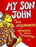 My Son John (0613055624) by Aylesworth, Jim
