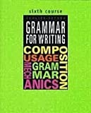 img - for Grammar for Writing, Sixth Course (Grammar for Writing Ser. 3) book / textbook / text book