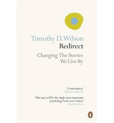 [(Redirect: Changing the Stories We Live By)] [Author: Timothy Wilson] published on (January, 2013), by Timothy Wilson