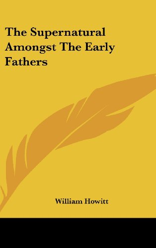 The Supernatural Amongst the Early Fathers