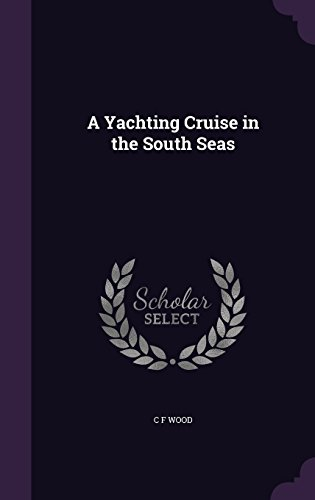 A Yachting Cruise in the South Seas