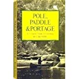 img - for Pole Paddle & Portage a Complete Guide To Cano book / textbook / text book