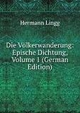 Die Völkerwanderung: Epische Dichtung, Volume 1 (German Edition)
