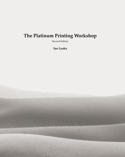 The Platinum Printing Workshop: Platinum/Palladium Printing Made Easy