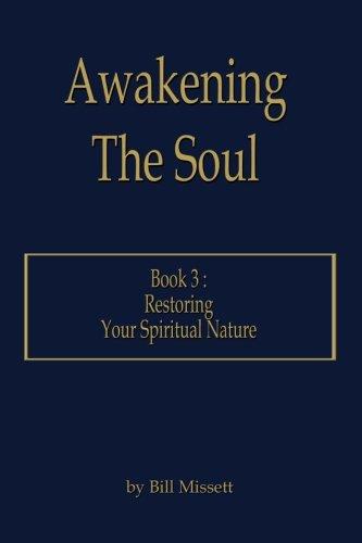 Awakening the Soul: Book 3 : Restoring your Spiritual Nature