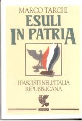 Amazon.it: Esuli in patria. I fascisti nell'Italia repubblicana - Marco Tarchi - Libri