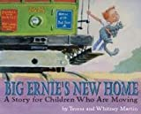 Big Ernie\'s New Home: A Story for Children Who Are Moving