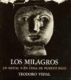 img - for Los milagros en metal y en cera de Puerto Rico. book / textbook / text book