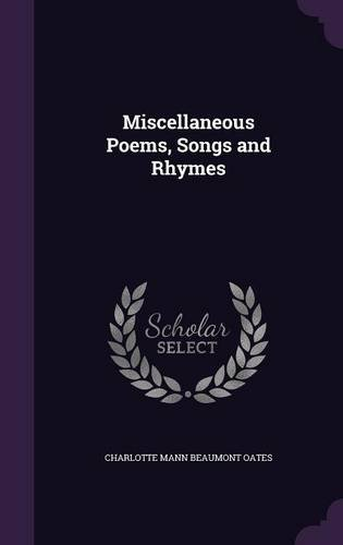 Miscellaneous Poems, Songs and Rhymes