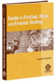 MNL 56 guide to friction, wear and erosion testing [electronic resource]