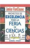 img - for Proyectos de excelencia para la feria de ciencias/ A+ Sciences Fair Projects (Spanish Edition) book / textbook / text book