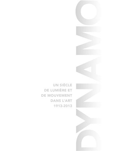 Dynamo : Un siècle de lumière et de mouvement dans l'art (1913-2013)