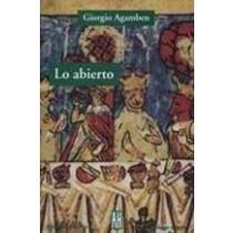 Lo Abierto/ Openness: El Hombre Y El Animal (Filosofia E Historia) (Spanish Edition) by Giorgio Agamben (2006-08-30)