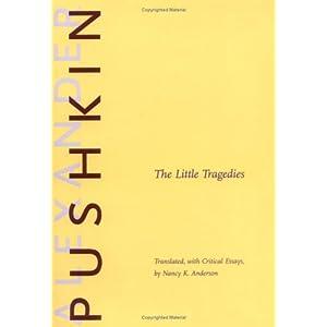 The Little Tragedies Alexander Pushkin and Nancy k Anderson