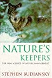 Natures Keepers New Science of Nature Ma (Science Masters) (0297816365) by Stephen Budiansky