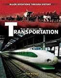 img - for The History of Transportation (Major Inventions Through History) book / textbook / text book