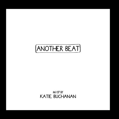 Katie Buchanan - Another Beat