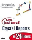 img - for Sams Teach Yourself Crystal Reports 9 in 24 Hours 1st edition by Estes, Joe, Hunt, Kathryn, FitzGerald, Neil, Marples, Ryan, (2002) Paperback book / textbook / text book