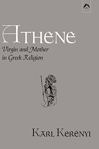 Athene: Virgin and Mother in Greek Religion: Study of Pallas Athene (Dunquin Series: No. 9)