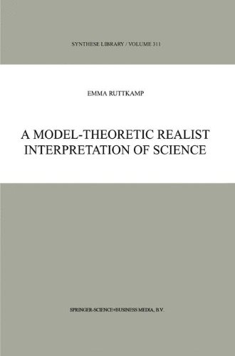 A Model-Theoretic Realist Interpretation of Science (Synthese Library)