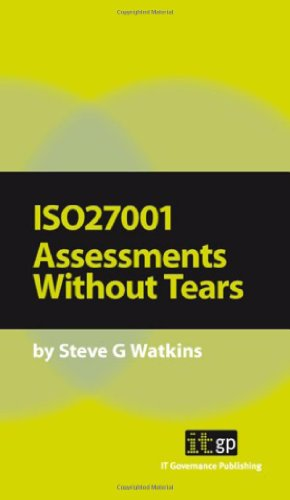 ISO27001 Assessments Without Tears: A Pocket Guide (ITG Pocket Guides)