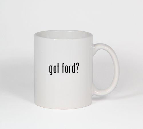 Got Ford? - Funny Humor Ceramic 11Oz Coffee Mug Cup
