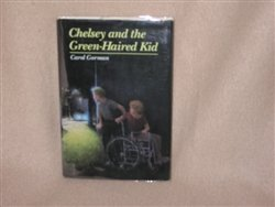 Chelsey and the Green-Haired Kid, Carol Gorman