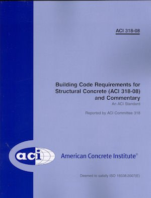 ACI 318-08 Building Code Requirements for Structural Concrete and Commentary - ACI - 9021S08 - ISBN: 0870312642 - ISBN-13: 9780870312649
