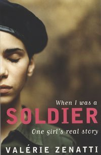 When I Was a Soldier: One Girl's True Story