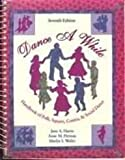 img - for Dance a While: Handbook for Folk, Square, Contra, and Social Dance book / textbook / text book