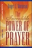 img - for Roger J. Morneau, the Incredible Power of Prayer book / textbook / text book