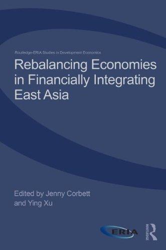 Rebalancing Economies in Financially Integrating East Asia (Routledge-ERIA Studies in Development Economics)