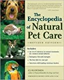 The Encyclopedia of Natural Pet Care by C.J. Puotinen, Beverly Cappel-King (Foreword by)