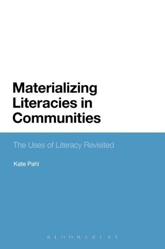 Materializing Literacies in Communities: The Uses of Literacy Revisited