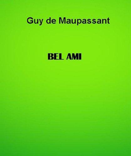 Maupassant, Guy de - Bel Ami (Italian Edition)