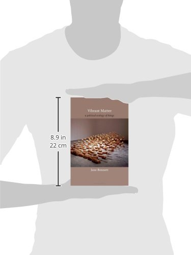 the discussion on thing power of all material bodies in jane bennetts book vibrant matter Philosopher jane bennett in her book vibrant matter the body in this respect, her discussion of the all things potentially have thing-power.