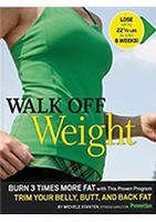 Walk Off Weight Burn 3 Times More Fat, with This Proven Program Trim Your Belly, Butt, and Back Fat, Michele Stanten