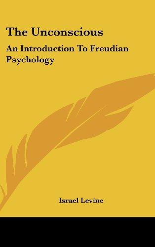 The Unconscious: An Introduction to Freudian Psychology